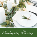 Thanksgiving Blessings – How to Create a Rustic Elegant Thanksgiving Tablescape