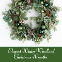 Elegant Winter Woodland Christmas Wreaths